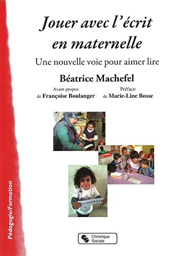 9782367170886: Jouer avec l'écrit en maternelle : Une nouvelle voie pour aimer lire