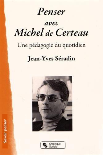 9782367171579: Penser avec Michel de Certeau : Une pédagogie du quotidien