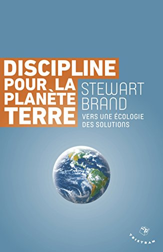 9782367190280: Discipline pour la planète Terre. Vers une écologie des solutions