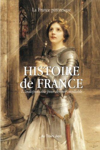 9782367220109: Histoire de France : L'indispensable pour devenir incollable: Précis chronologique incontournable pour comprendre le passé (French Edition)