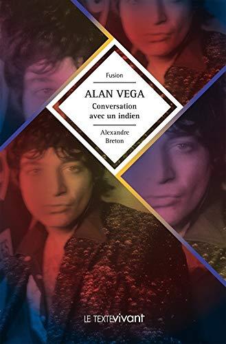 9782367230436: Alan Vega : Conversation avec un indien (Fusion)