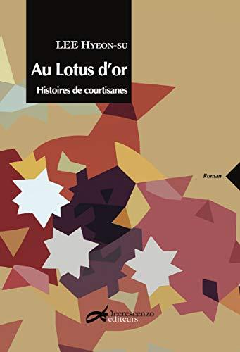 9782367270418: Au Lotus d'Or : Histoires de courtisanes