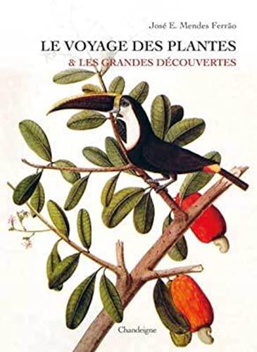 le voyage des plantes et les grandes découvertes: Jose Eduardo Mendes Ferrao