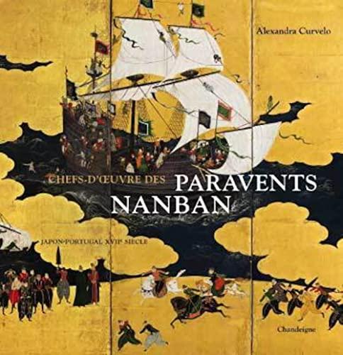 Chefs-d'oeuvre des paravents Nanban , Japon Portugal: CURVELO ( Alexandra