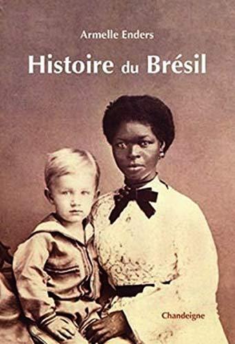 HISTOIRE DU BRESIL: ENDERS ARMELLE