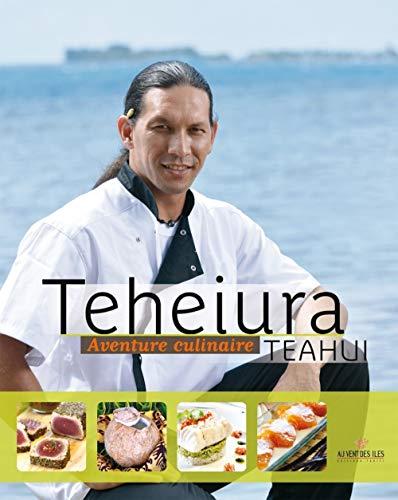 9782367340678: Teheiura Teahui : Aventure culinaire