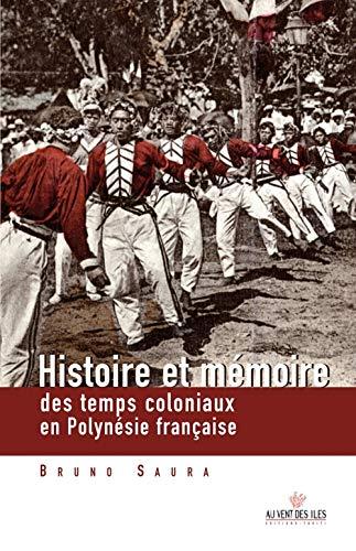 Histoire et mémoires des temps coloniaux en: Bruno Saura