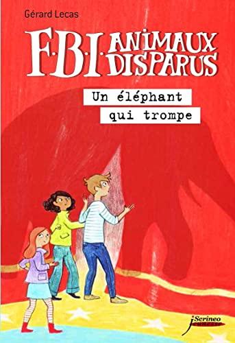 9782367400372: F.B.I. Animaux Disparus - Un 'L'phant Qui Trompe (English and French Edition)