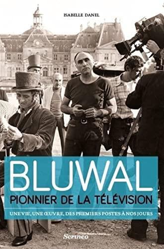 Marcel Bluwal, pionnier de la télévision : Isabelle Danel