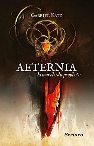 9782367402079: Aeternia, Tome 1 : La marche du prophète