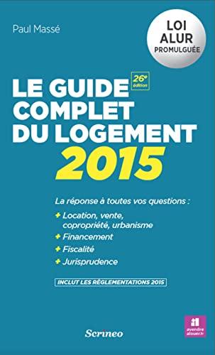 9782367402987: Le guide complet du logement 2015