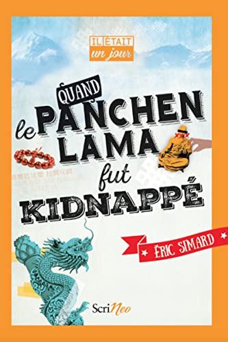 Il était un jour... Quand le Panchen-lama fut kidnappé - Eric Simard