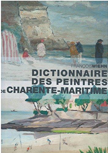 9782367460512: Dictionnaire des Peintres de la Charente-Maritime