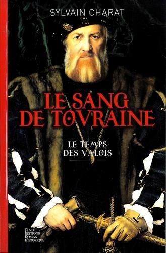 9782367462288: Le sang de Touraine : Le temps des Valois