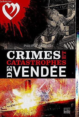 9782367462509: Crimes et Catastrophes de Vendée