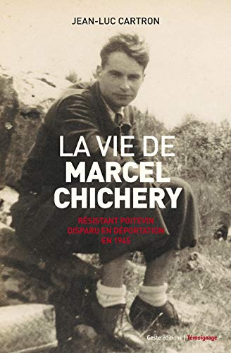 9782367463407: La Vie de Marcel Chichery Resistant Poitevin