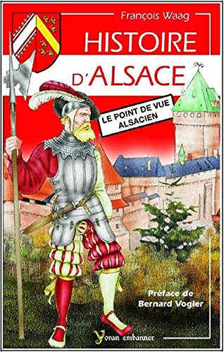 9782367470009: Histoire d'Alsace, le Point de Vue Alsacien.