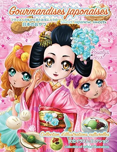 Gourmandises japonaises: Sweet Japanese sweets (French Edition): Rosalys