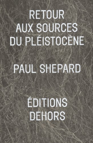 Retour aux sources du Pléistocène: Shepard, Paul