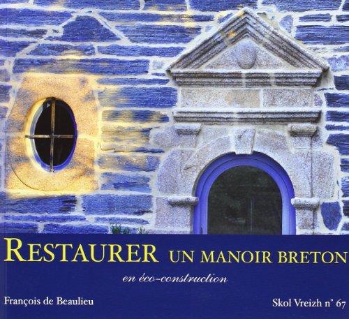 9782367580081: Restaurer un manoir breton en éco-construction
