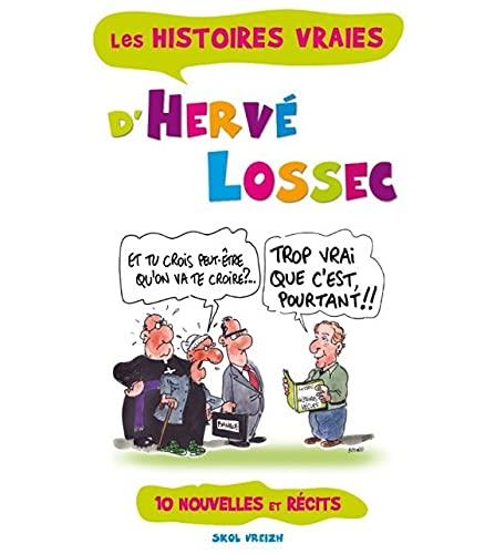 9782367580418: Les histoires vraies d'Hervé Lossec : Trop vrai que c'est !