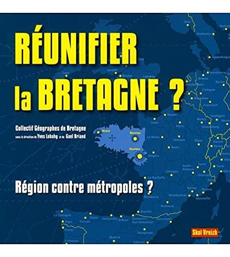 9782367580425: Réunifier la Bretagne ? Le dessous des cartes