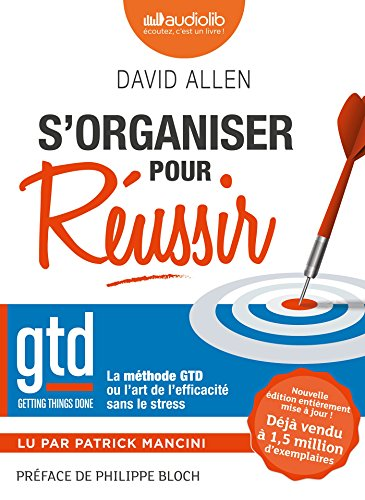 9782367620336: S'organiser pour réussir - La méthode GTD ou l'art de l'efficacité sans le stress: Livre audio 1 CD MP3