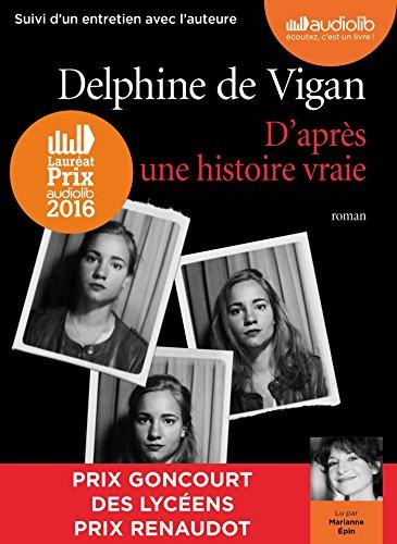 9782367620442: D'après une histoire vraie: Livre audio 1CD MP3 - Suivi dun entretien entre Delphine de Vigan et Marianne Épin