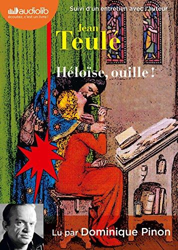 9782367620961: Héloïse, ouille !: Livre audio 1 CD MP3 - Suivi d'un entretien entre Jean Teulé et Dominique Pinon