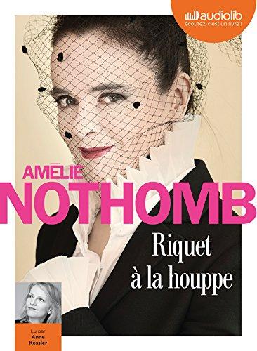 RIQUET À LA HOUPPE 1CD MP3: NOTHOMB AMÉLIE