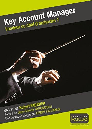 9782367780368: Key Account Manager - Vendeur ou chef d'orchestre?