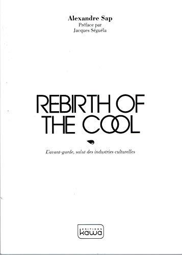 rebirth of the cool lavant garde salut des industries culturelles