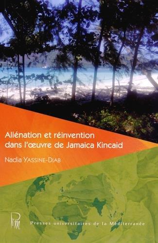 9782367811130: Aliénation et réinvention dans l'oeuvre de Jamaica Kincaid
