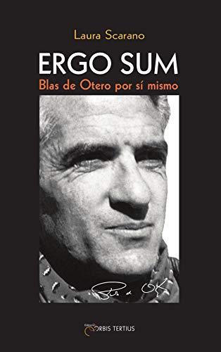 9782367830001: Ergo sum : Blas de Otero por si mismo (Universitas)