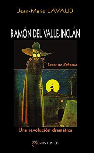 9782367830056: Ramon del Valle-Inclan : Luces de bohemia, una revolucion dramatica
