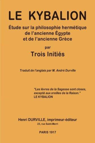 9782367860008: Le KYBALION: Étude sur la philosophie hermétique de l'ancienne Égypte et de l'ancienne Grèce