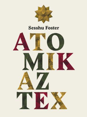 Atomik Aztex Foster, Sesshu et Matthieussent, Brice: Foster Sesshu
