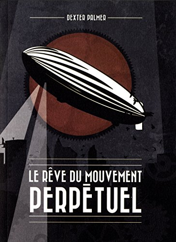 9782367870052: Le rêve du mouvement perpétuel
