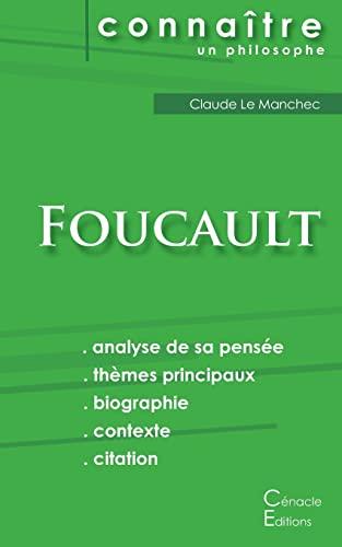 9782367885810: Comprendre Michel Foucault : Analyse compl�te de sa pens�e