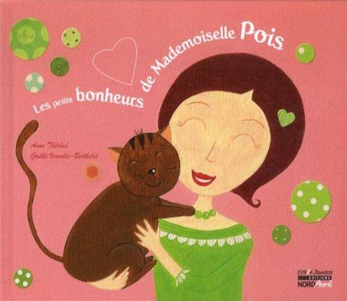 9782367900025: Les petits bonheurs de Mademoiselle Pois