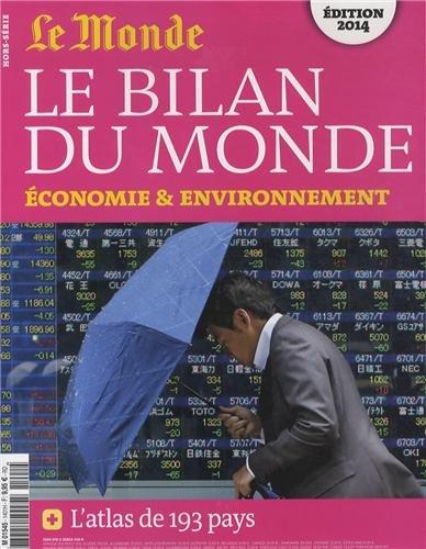 Le Bilan du monde 2014 - Economie & environnement - Atlas de 193 pays: Pierre Jullien & ...