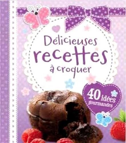 9782368081792: DELICIEUSES RECETTES A CROQUER