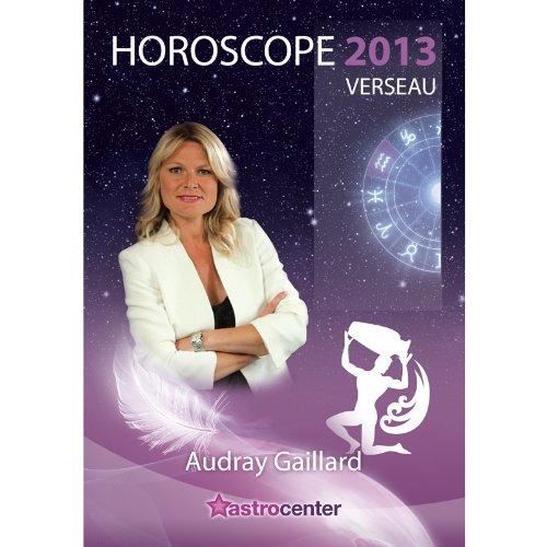 9782368100103: Horoscope 2013 : Verseau