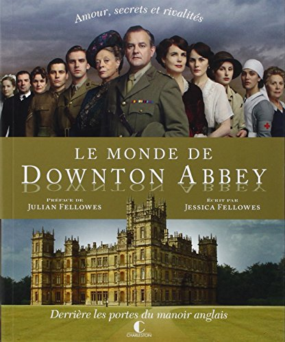 9782368120125: Le monde de Downton abbey