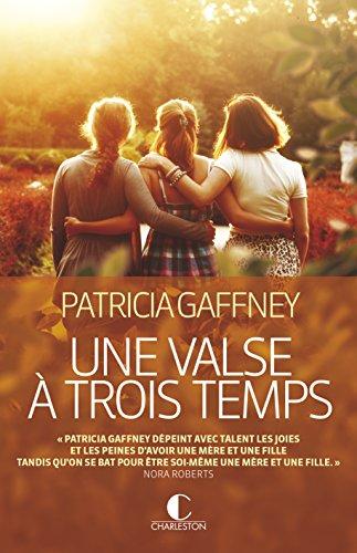 VALSE A TROIS TEMPS -UNE-: GAFFNEY PATRICIA