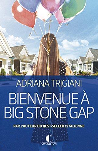 BIENVENUE A BIG STONE GAP: TRIGIANI ADRIANA