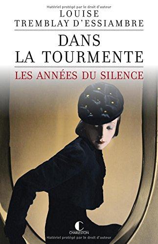 9782368120439: Dans la tourmente : Les années du silence