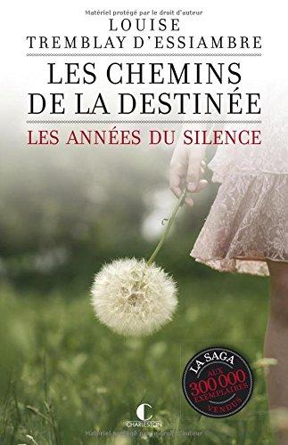 Les chemins de la destinée: les années du silence tome 2