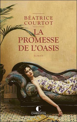 9782368125298: La promesse de l'oasis