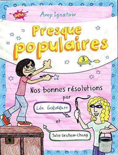 9782368291085: Presque populaires - tome 3 Nos bonnes résolutions par Léa Gobdblatt et Julie Graham-Chang (3)